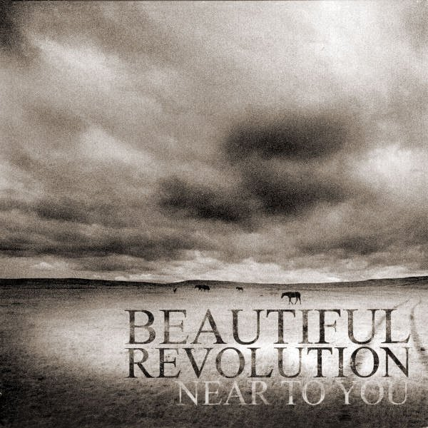 Beautiful Revolution - Near To You
