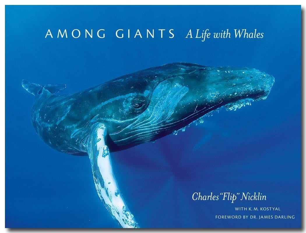 Among Giants, A Life with Whales by, Flip Nicklin